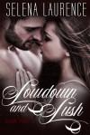 Lowdown and Lush - Selena Laurence