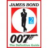 James Bond 007 The Definitive Guide Second Edition with 2012 - Paul Fleming