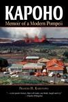 Kapoho: Memoir of a Modern Pompeii - Frances H. Kakugawa