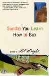 Sunday You Learn to Box - Bill Wright