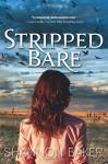 Stripped Bare: A Novel - Shannon Baker