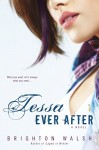 Tessa Ever After: A Reluctant Hearts Novel - Brighton Walsh