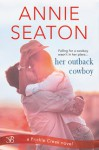 Her Outback Cowboy - Annie Seaton