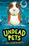 Gasp of the Ghoulish Guinea Pig (Undead Pets) - Sam Hay, Simon Cooper