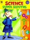 Science Super Sleuths - Ideal Instructional Fair, Pam Walker