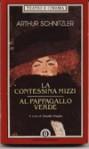 La contessina Mizzi - Al pappagallo verde - Arthur Schnitzler, Claudio Magris