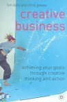 Creative Business: Achieving Your Goals Through Creative Thinking and Action - Chris Genasi, Tim Bills
