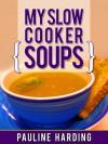 My Slow Cooker Soups - Pauline Harding