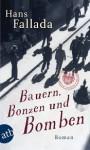 Bauern, Bonzen und Bomben - Hans Fallada