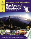 Backroad Mapbook: Vancouver, Coast & Mountains - Russell Mussio