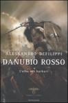 Danubio rosso. L'alba dei barbari - Alessandro Defilippi