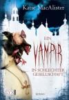 Ein Vampir in schlechter Gesellschaft (German Edition) - Katie MacAlister, Antje Görnig