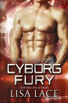 Cyborg Fury: A Science Fiction Cyborg Romance (Burning Metal) (Volume 2) - Lisa Lace