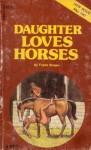 Daughter Loves Horses - Frank Brown