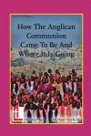 How the Anglican Communion Came to Be and Where It Is Going - Michael Nazir-Ali