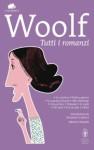 Tutti i romanzi - Virginia Woolf, Armanda Guiducci, Ornella De Zordo, Pietro Meneghelli, Tommaso Pisanti