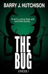 The Bug - Episode 1 - Barry J. Hutchison