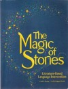 The Magic Of Stories: Literature Based Language Intervention - Carol J. Strong, Janet Kay Jensen