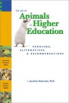 The Use of Animals in Higher Education: Problems, Alternatives, & Recommendations - Jonathan Balcombe