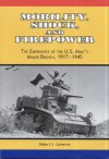 Mobility, Shock, and Firepower: The Emergence of the U.S. Army's Armor Branch, 1917-1945: The Emergence of the U.S. Army's Armor Branch, 1917-1945 - Robert S. Cameron, U.S. Army Center Of Military History, United States Army Center of Military History