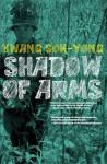 The Shadow of Arms - Hwang Sŏk-yŏng