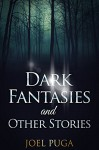 Dark Fantasies and Other Stories - Joel Puga