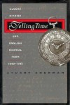 Telling Time: Clocks, Diaries, and English Diurnal Form, 1660-1785 - Stuart Sherman