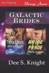 Galactic Brides [The Triple S Bride: Bride of the Pryde] (Siren Publishing Menage Amour) - Dee S. Knight