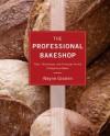 The Professional Bakeshop - Wayne Gisslen