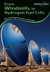 From Windmills To Hydrogen Fuel Cells: Discovering Alternative Energy (Chain Reactions) - Sally Morgan