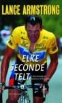 Elke Seconde Telt - Lance Armstrong, Sally Jenkins, Ed van Eeden