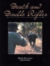 Death and Double Rifles - Mark Sullivan