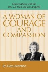 A Woman of Courage & Compassion: Conversations with the REV. Dr. Joan Brown Campbell - Judy Lawrence