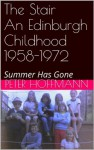 The Stair-An Edinburgh Childhood 1958-1972 - Peter Hoffmann