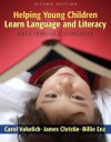 Helping Young Children Learn Language and Literacy: Birth Through Kindergarten (2nd Edition) - Carol Vukelich, Billie Jean Enz