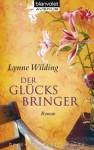 Der Glücksbringer: Roman (German Edition) - Lynne Wilding, Beate Darius