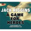 A Game for Heroes - Jack Higgins, Christian Rodska
