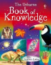 The Usborne Book of Knowledge. Edited by Emma Helbrough - Emma Helbrough
