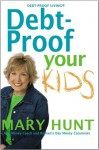 Debt Proof Your Kids - Mary Hunt