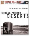 Through Painted Deserts: Light, God, and Beauty on the Open Road - Scott Brick, Donald Miller