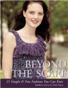 Beyond the Scarf: 15 Simple & Chic Fashions You Can Knit - Kathleen Greco, Nick Greco