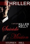 MYSTERY : SUICIDE MISSION: (Mystery, Suspense, Thriller, Suspense Crime Thriller) (ADDITIONAL FREE BOOK INCLUDED ) (COZY, CHASED, TWIST, Suspense Thriller Mystery:) - STEPHEN HILL