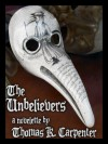 The Unbelievers - Thomas K. Carpenter