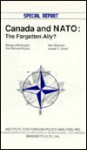 Canada and NATO: The Forgotten Ally? (Special Report (Institute for Foreign Policy Analysis)) - Barbara McDougall, Kim Richard Nossal, Alex Morrison, Joseph T. Jockel