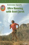 Ultra Running With Scott Jurek (Robbie Readers) (Robbie Readers) - Jim Whiting