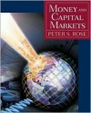Money And Capital Markets + Standard And Poor's Educational Version Of Market Insight + Ethics In Finance Powerweb - Peter S. Rose, Peter Rose