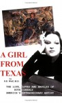 A Girl from Texas: The Life, Loves, and Battles of Ruth Conerly, America's Extraordinary Artist - S.E. Wolf