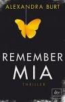 Remember Mia Thriller - Alexandra Burt, Susanne Goga-Klinkenberg