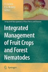 Integrated Management of Fruit Crops and Forest Nematodes - Aurelio Ciancio, K.G. Mukerji
