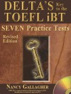 Delta's Key to the TOEFL iBT: Seven Practice Tests; Revised Edition - Nancy Gallagher